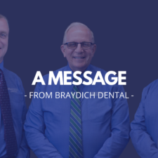 A Message from Braydich Dental